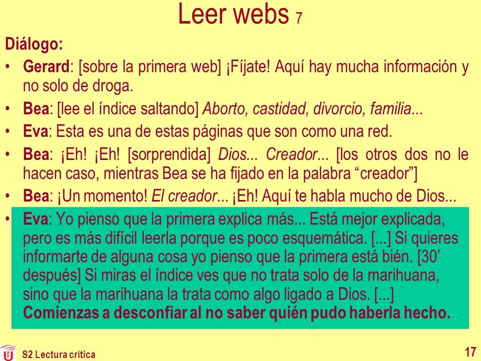 Leer webs 7 Diálogo: Gerard: [sobre la primera web] ¡Fíjate! Aquí hay mucha información y no solo de droga.